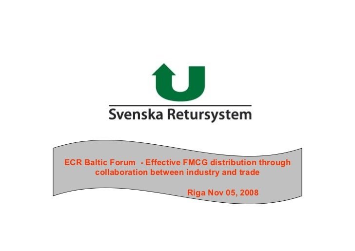 ECR Baltic Forum - Effective FMCG distribution through       collaboration between industry and trade                     ...