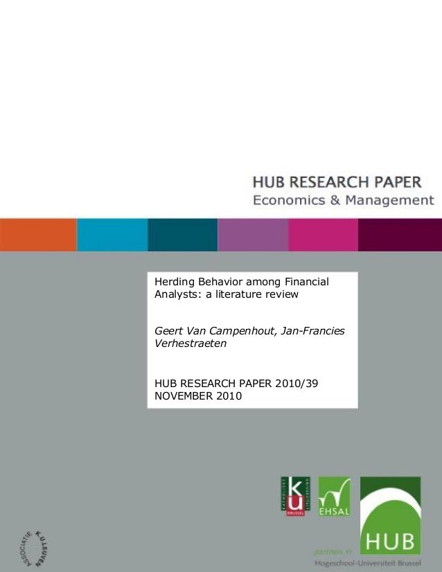 Herding Behavior among Financial Analysts: a literature review Geert Van Campenhout, Jan-Francies Verhestraeten HUB RESEAR...