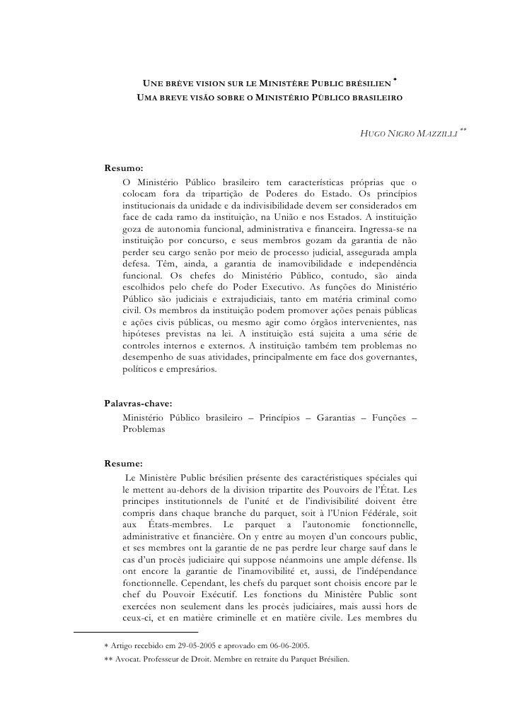 UNE BRÈVE VISION SUR LE MINISTÈRE PUBLIC BRÉSILIEN ∗         UMA BREVE VISÃO SOBRE O MINISTÉRIO PÚBLICO BRASILEIRO        ...