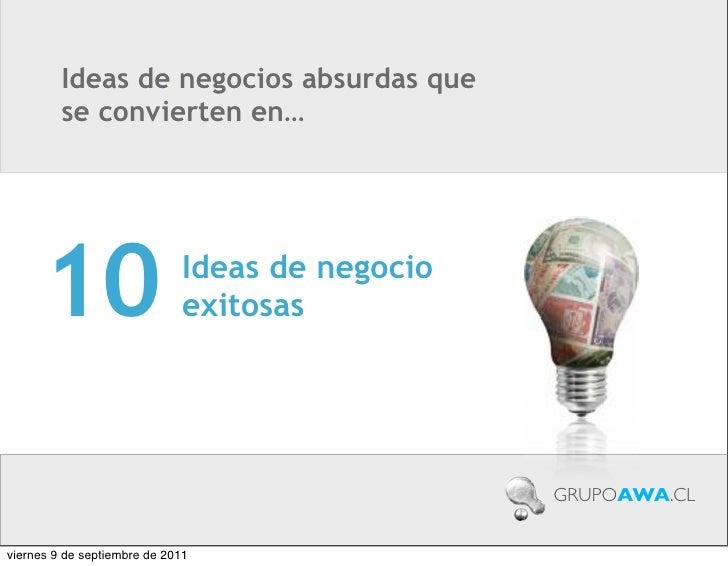 Ideas de negocios absurdas que         se convierten en…      10                      Ideas de negocio                    ...