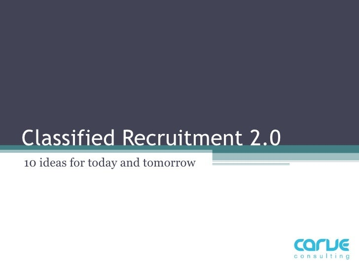 Classified Recruitment 2.0 10 ideas for today and tomorrow