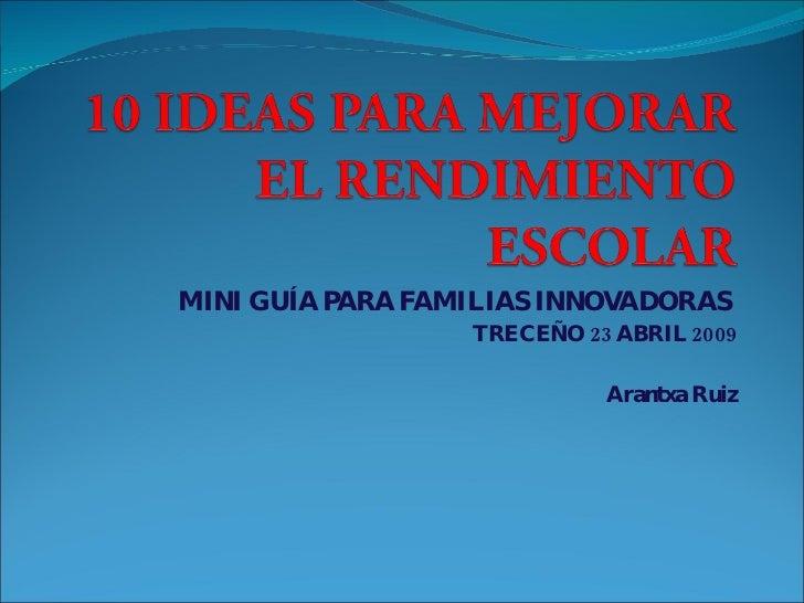 MINI GUÍA PARA FAMILIAS INNOVADORAS  TRECEÑO 23 ABRIL 2009 Arantxa Ruiz