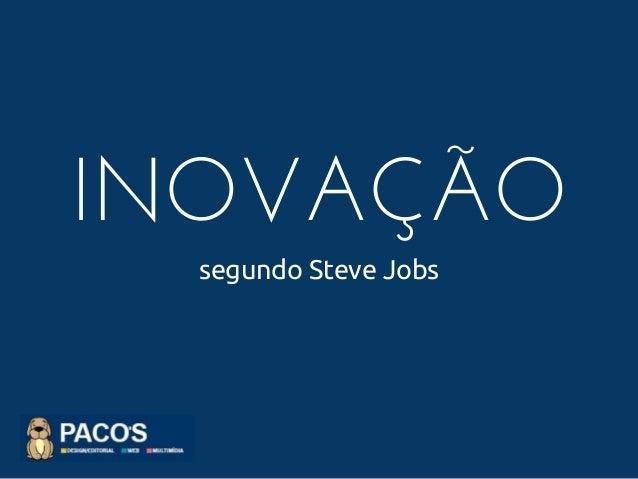 INOVAÇÃO segundo Steve Jobs