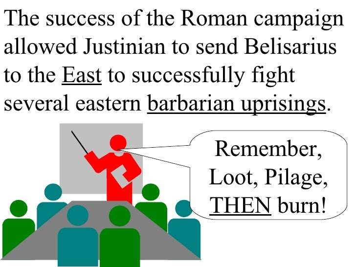 The success of the Roman campaign allowed Justinian to send Belisarius to the  East  to successfully fight several eastern...