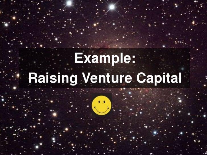Example: <br />Raising Venture Capital<br />
