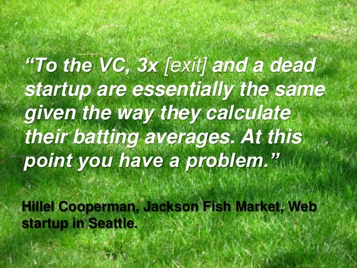 """""""To the VC, 3x [exit] and a dead startup are essentially the same given the way they calculate their batting averages. At ..."""