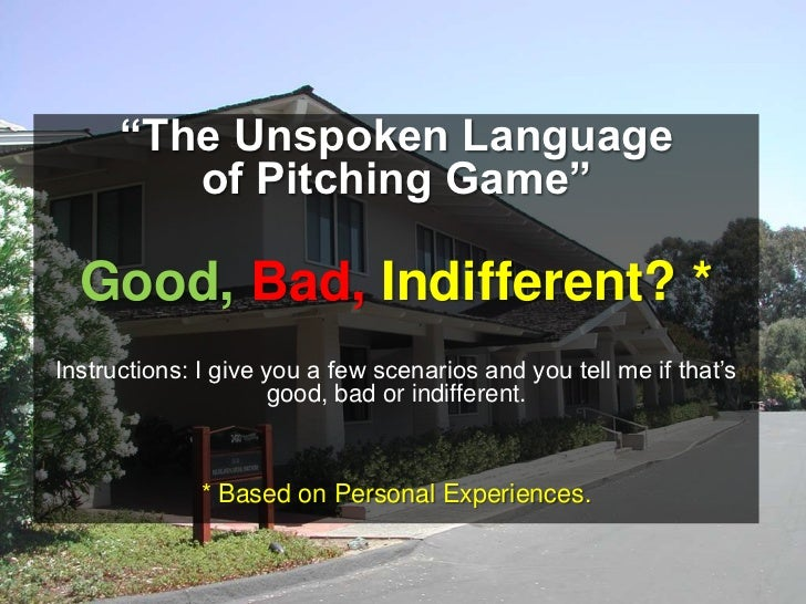 """""""The Unspoken Language of Pitching Game""""<br />Good,Bad, Indifferent? *<br />Instructions: I give you a few scenarios and y..."""