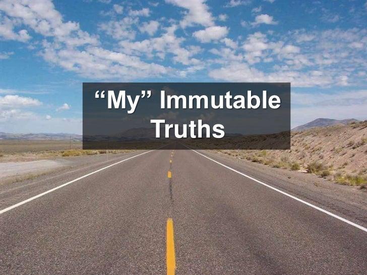 """My"" Immutable Truths<br />"
