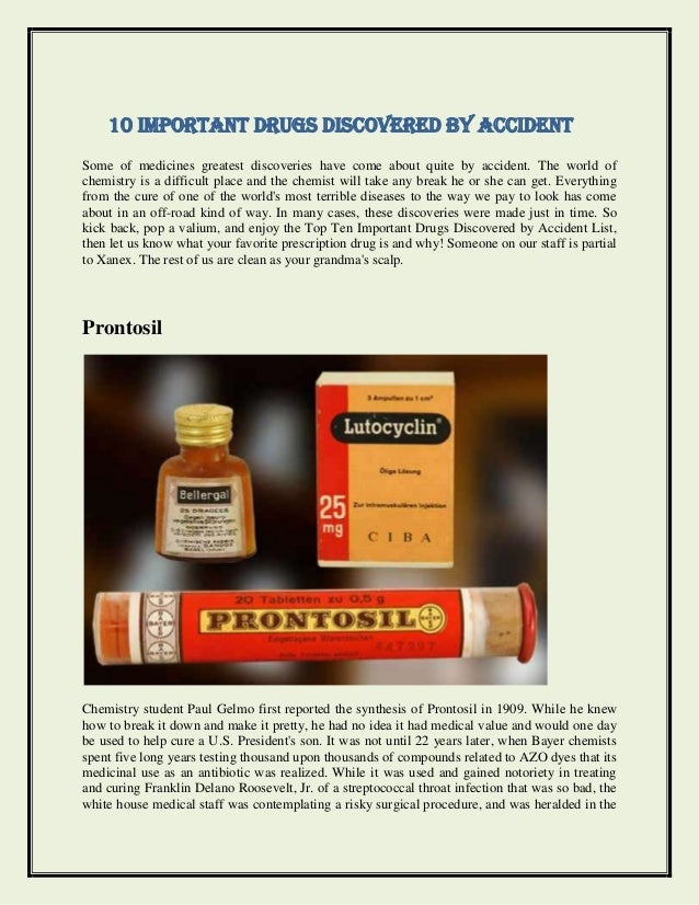 10 Important Drugs Discovered by AccidentSome of medicines greatest discoveries have come about quite by accident. The wor...