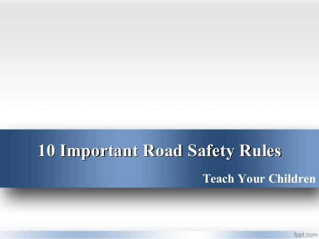the importance of practice of road safety and regulations Demographic details of the participants and knowledge, attitude and practice of road safety rules and regulations, developed based on review of related literature and opinion from experts in community.