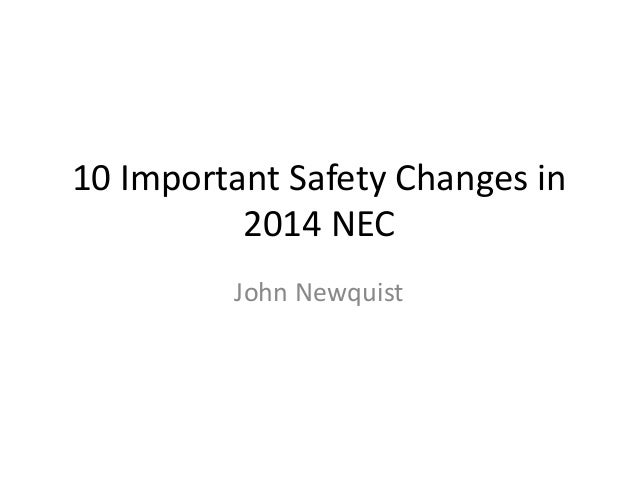 10 Important Safety Changes in 2014 NEC John Newquist