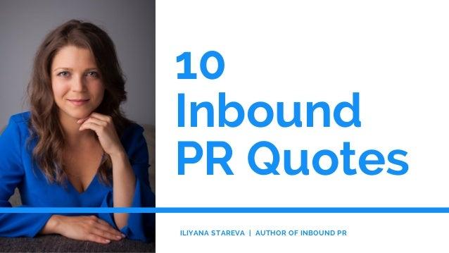 10� Inbound PR Quotes ILIYANA STAREVA� | �AUTHOR OF INBOUND PR