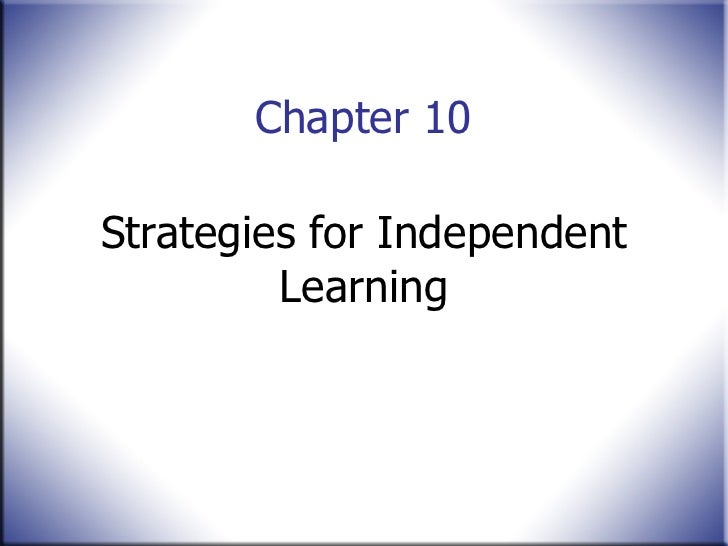 Chapter 10  Strategies for Independent Learning