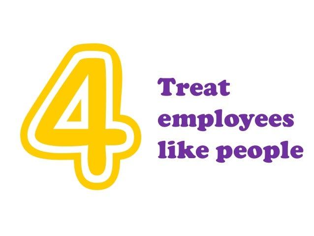 Treat employees like people