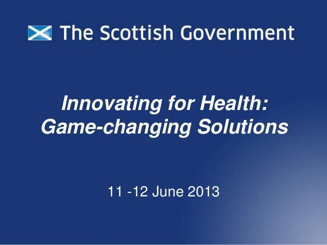 Innovating for Health: Game-changing Solutions 11 -12 June 2013