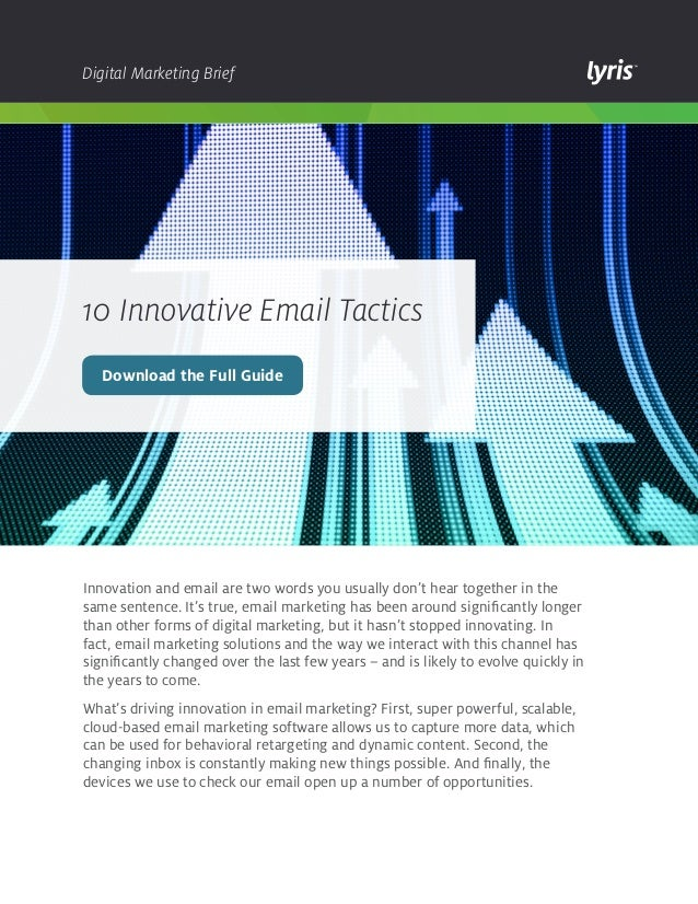 Digital Marketing Brief  10 Innovative Email Tactics Download the Full Guide  Innovation and email are two words you usual...