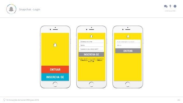 """"""" # $ E.life Social CRM 10 Inovações de Social CRM para 2016 26 Snapchat - Login"""