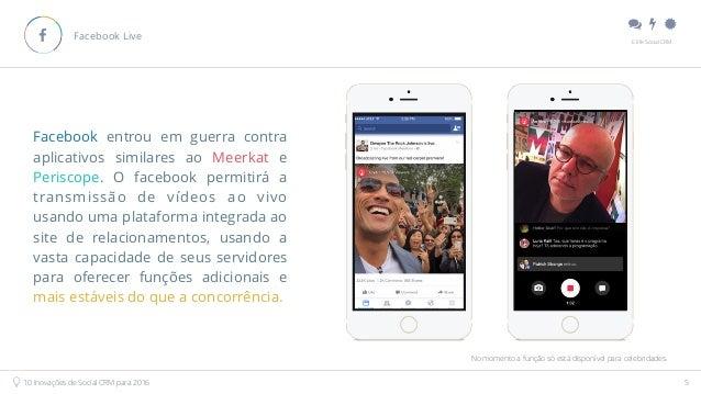 """"""" # $ E.life Social CRM 10 Inovações de Social CRM para 2016 5 Facebook Live! Facebook entrou em guerra contra aplicativo..."""