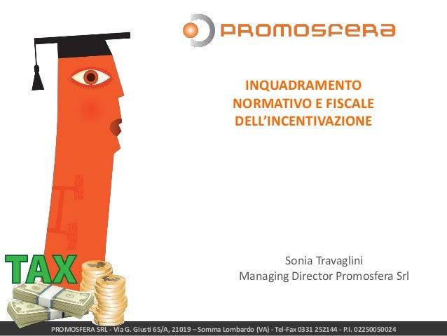 PROMOSFERA SRL - Via G. Giusti 65/A, 21019 – Somma Lombardo (VA) - Tel-Fax 0331 252144 - P.I. 02250050024 INQUADRAMENTO NO...