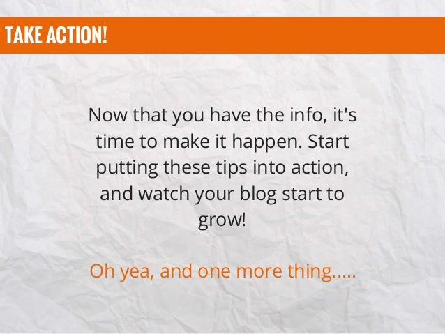 TAKE ACTION! Now that you have the info, it's time to make it happen. Start putting these tips into action, and watch your...