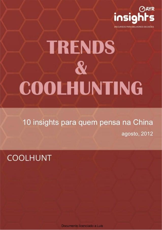 10 insights para quem pensa na China                                        agosto, 2012          Documento licenciado a L...