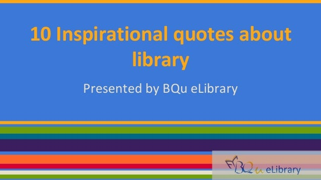 60 Inspirational Quotes About Library Adorable Library Quotes
