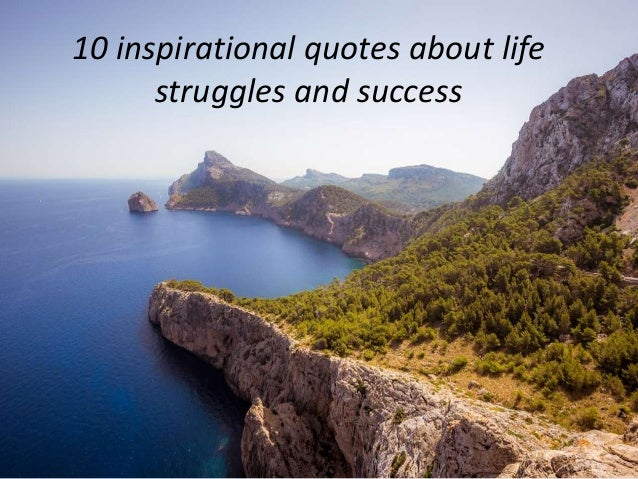 60 Inspirational Quotes About Life Struggles And Success Enchanting Inspirational Quotes About Life And Struggles
