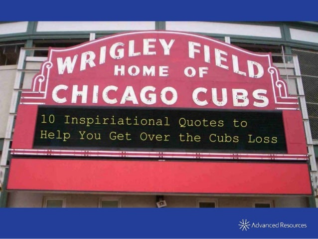 10 Inspirational Quotes To Help You Get Over The Cubs Loss