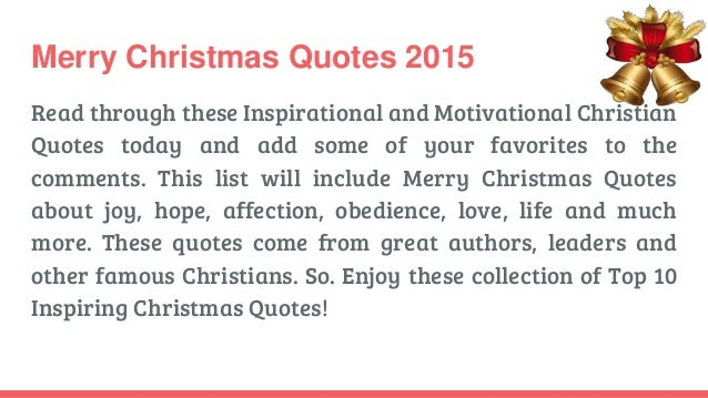 10 Inspiring Merry Christmas Quotes 2015By Merrychristmaswishes.or G; 2.