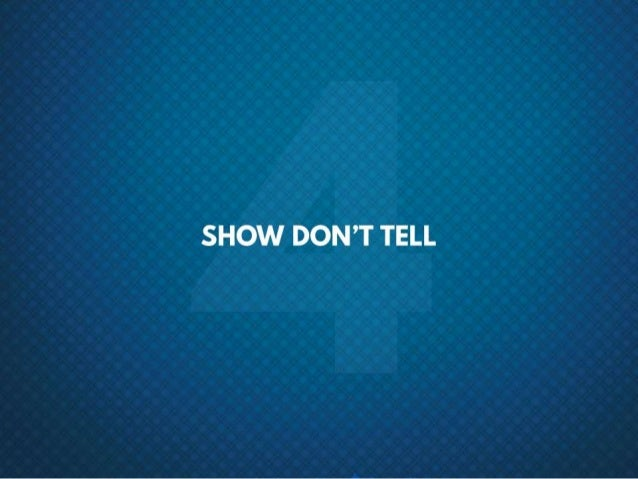 #4 Show don't tell