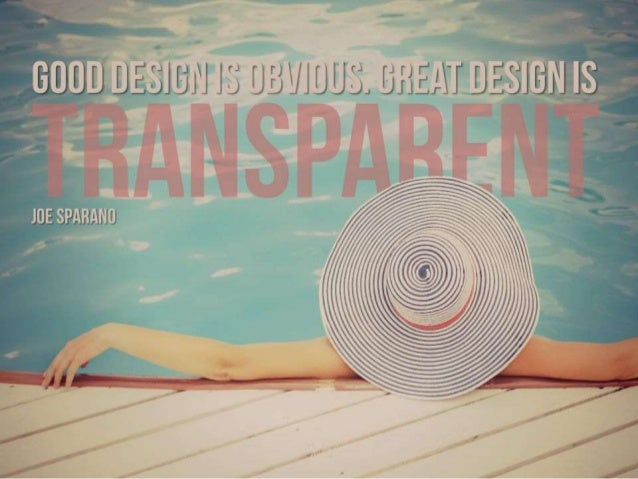 """Quote: """"Good design is obvious. Great design is transparent"""" – Joe Sparano"""