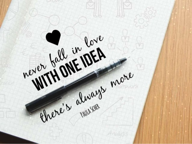 """Quote: """"Never fall in love with one idea. Theres always more"""" – Paula Scher"""