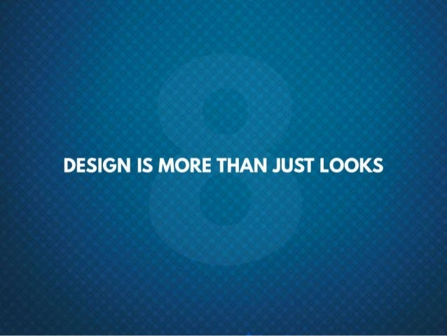 #8 Design is more than just looks