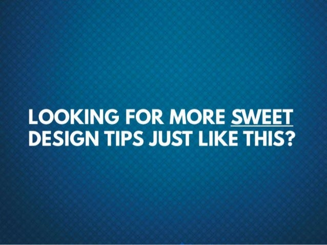 Looking for more sweet design tips just like this?
