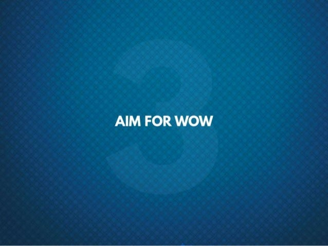 #3 Aim for wow