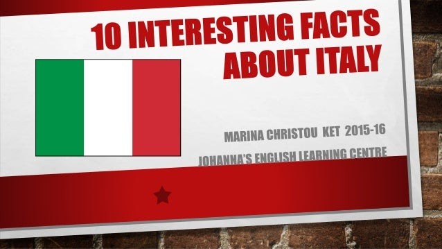 Interesting Facts About Italy Marina Christou KET - 10 interesting facts about italy