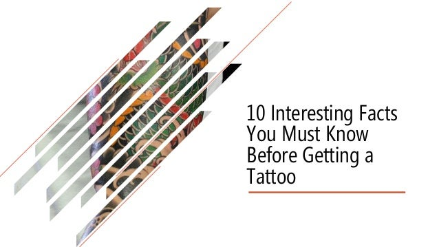 10 Interesting Facts You Must Know Before Getting a Tattoo