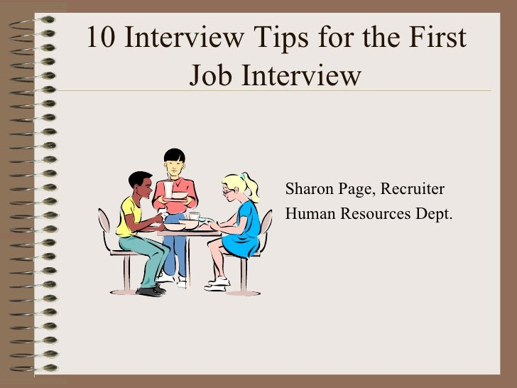 Superior 10 Interview Tips For The First Job Interview U003culu003eu003cliu003eSharon Page ...  First Interview Tips
