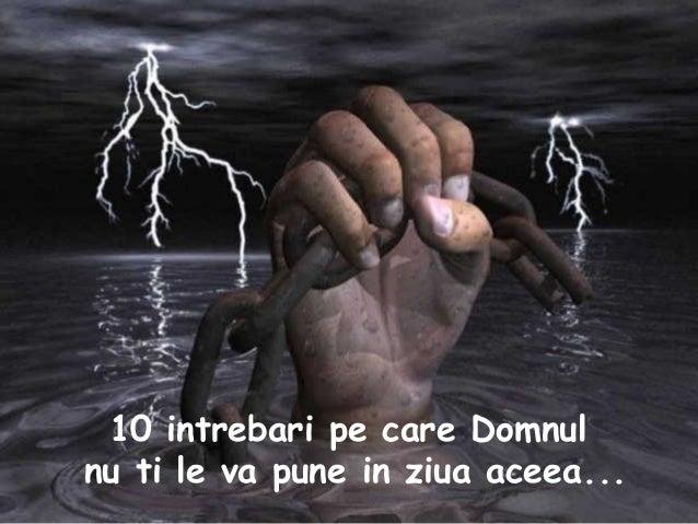 10 intrebari pe care Domnul nu ti le va pune in ziua aceea...