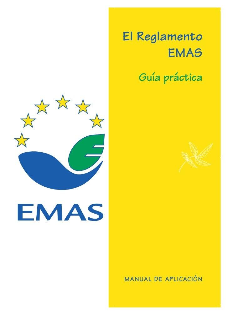 El Reglamento        EMAS   Guía prácticaMANUAL DE APLICACIÓN