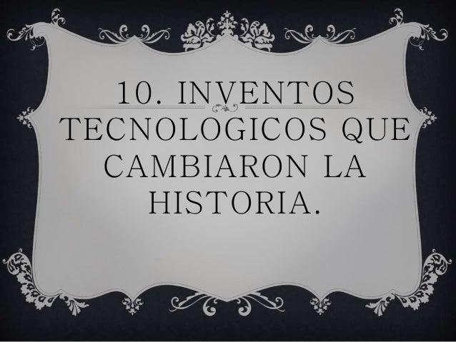 historia de inventos tecnologicos