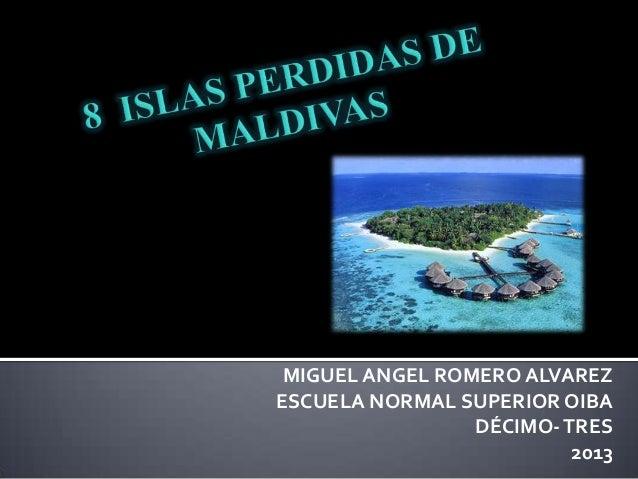 MIGUEL ANGEL ROMERO ALVAREZ ESCUELA NORMAL SUPERIOR OIBA DÉCIMO-TRES 2013