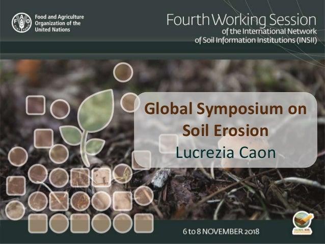 Global Symposium on Soil Erosion Lucrezia Caon