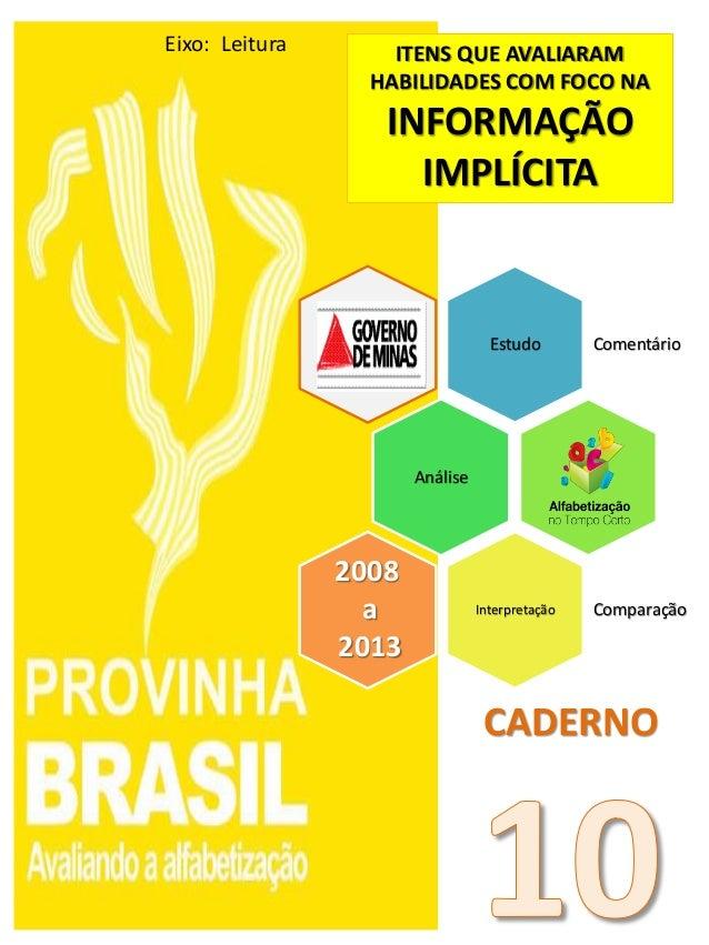 Estudo Comentário Análise Interpretação Comparação 2008 a 2013 ITENS QUE AVALIARAM HABILIDADES COM FOCO NA INFORMAÇÃO IMPL...