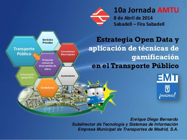 Enrique Diego Bernardo Subdirector de Tecnología y Sistemas de Información Empresa Municipal de Transportes de Madrid, S.A...