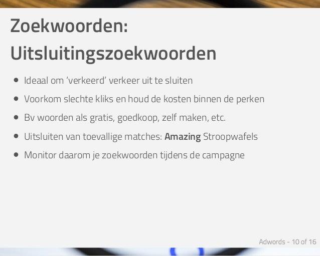 Zoekwoorden: Uitsluitingszoekwoorden Ideaalom'verkeerd'verkeeruittesluiten Voorkomslechtekliksenhouddekostenb...