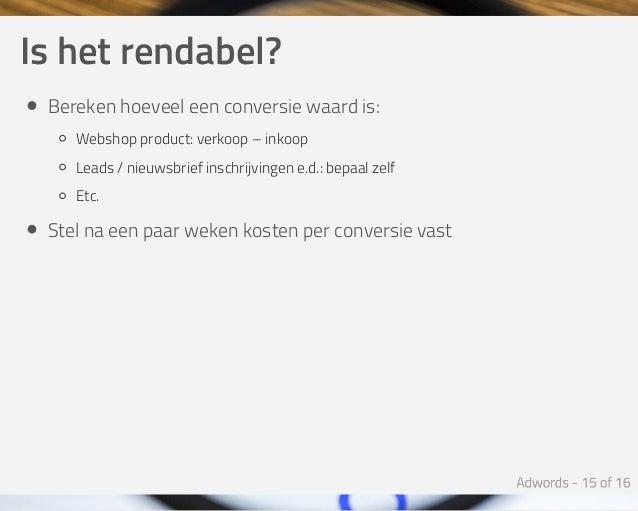 Ishetrendabel? Berekenhoeveeleenconversiewaardis: Webshopproduct:verkoop–inkoop Leads/nieuwsbriefinschrijvin...