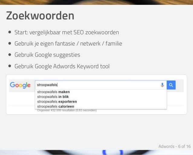 Zoekwoorden Start:vergelijkbaarmetSEOzoekwoorden Gebruikjeeigenfantasie/netwerk/familie GebruikGooglesuggesti...