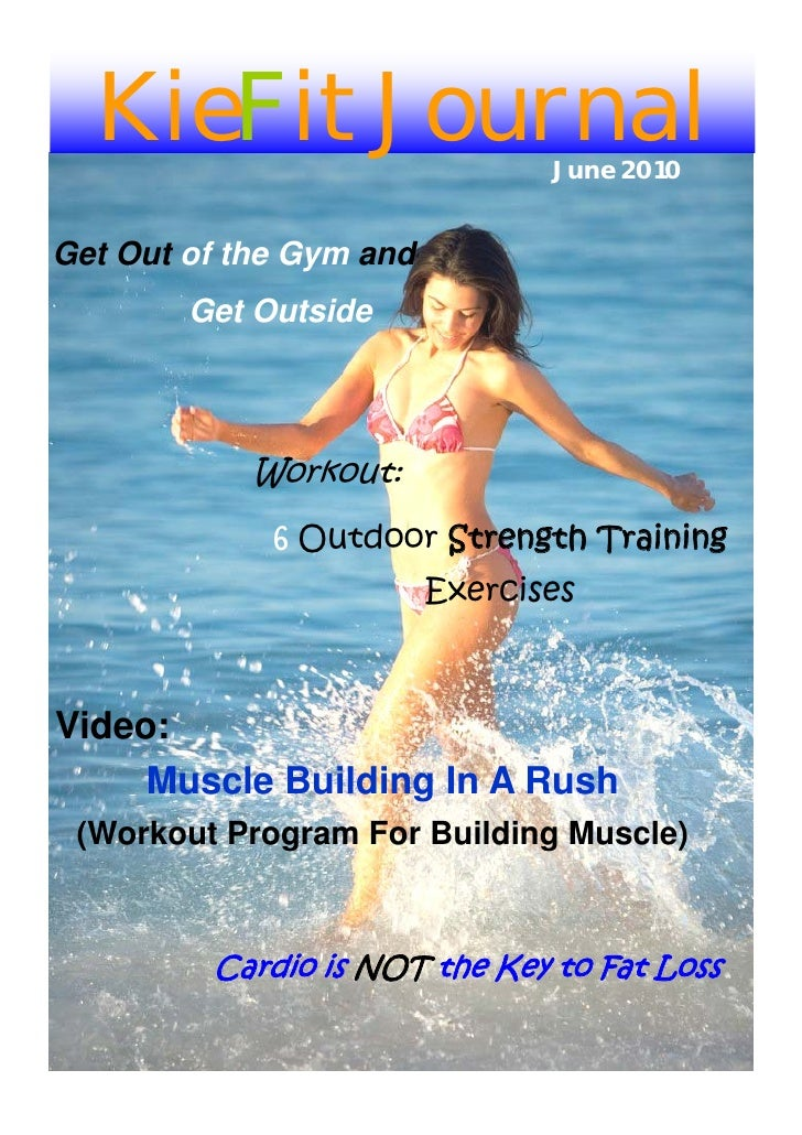 KieFit Journal                June 2010   Get Out of the Gym and         Get Outside                 Workout:             ...