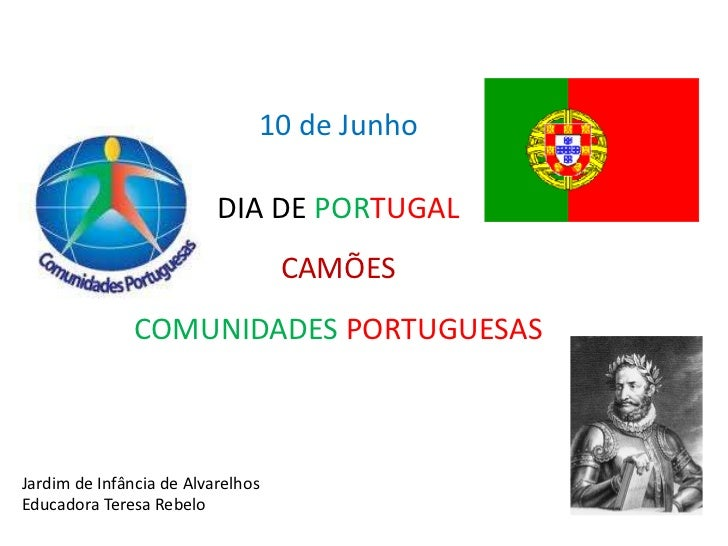 10 de Junho                          DIA DE PORTUGAL                                   CAMÕES               COMUNIDADES PO...